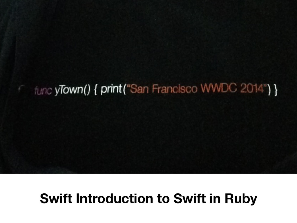 Swift Introduction to Swift in Ruby