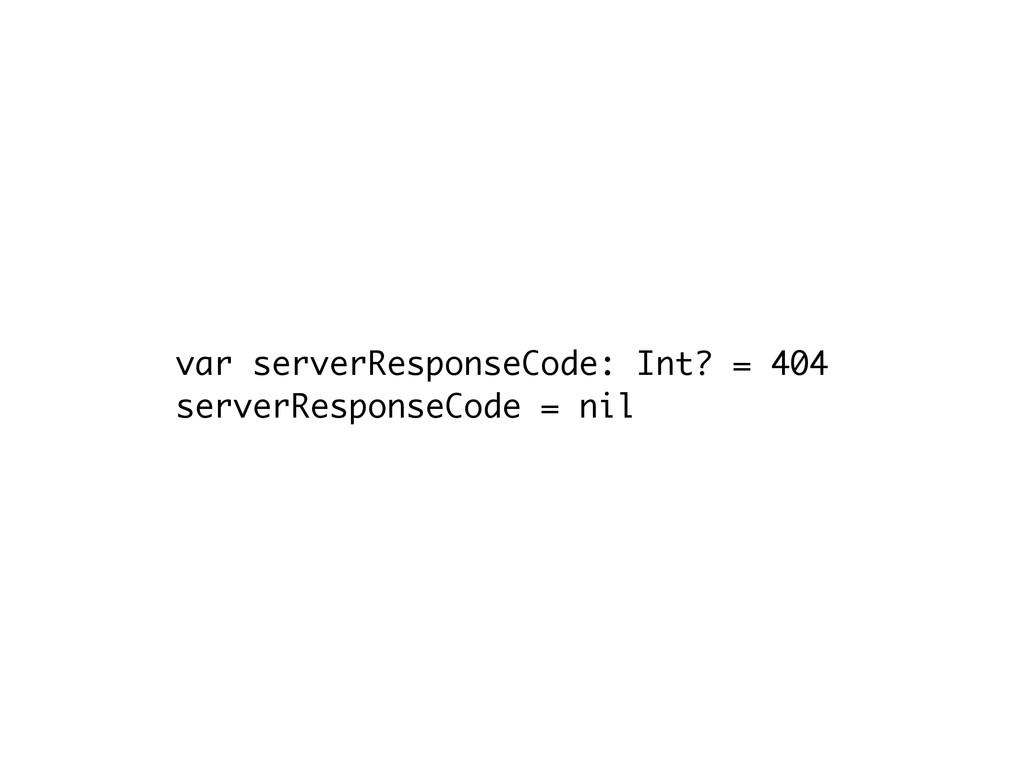 var serverResponseCode: Int? = 404 serverRespon...