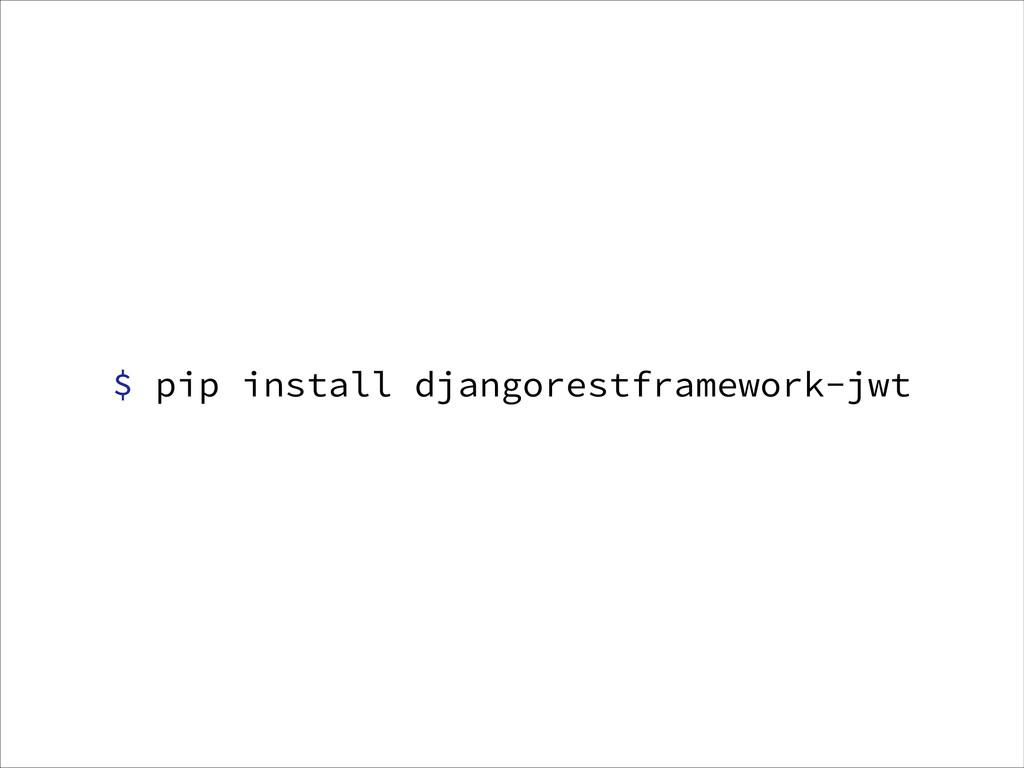 $ pip install djangorestframework-jwt
