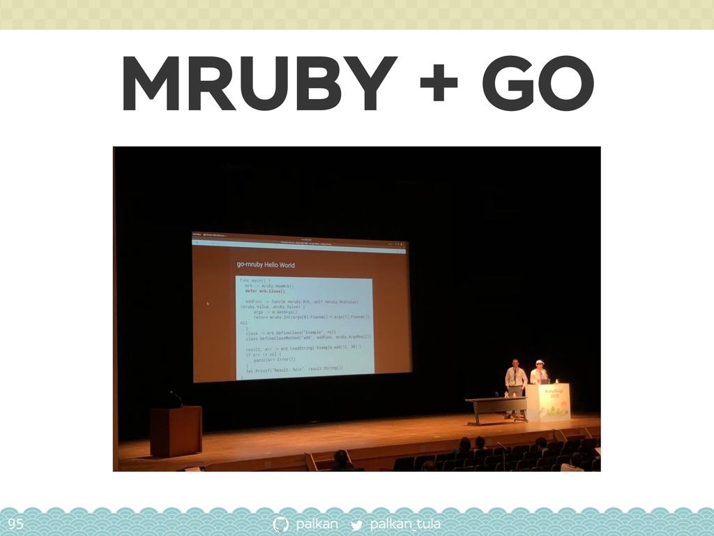 palkan_tula palkan MRUBY + GO 95