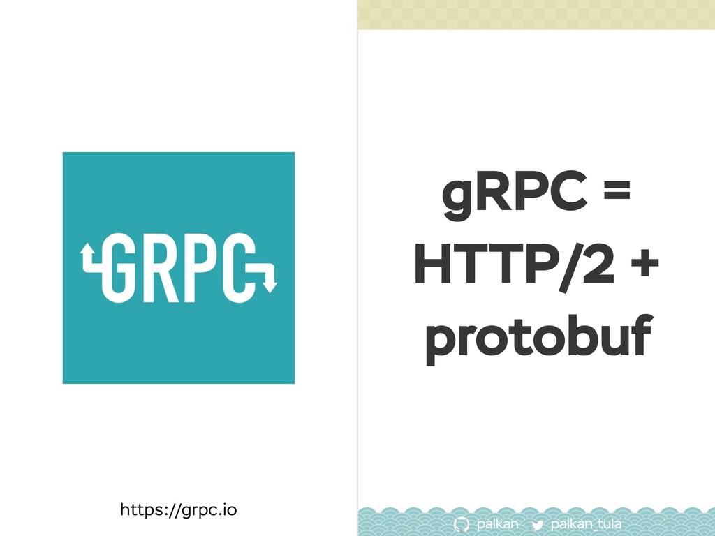 palkan_tula palkan 54 https://grpc.io gRPC = HT...