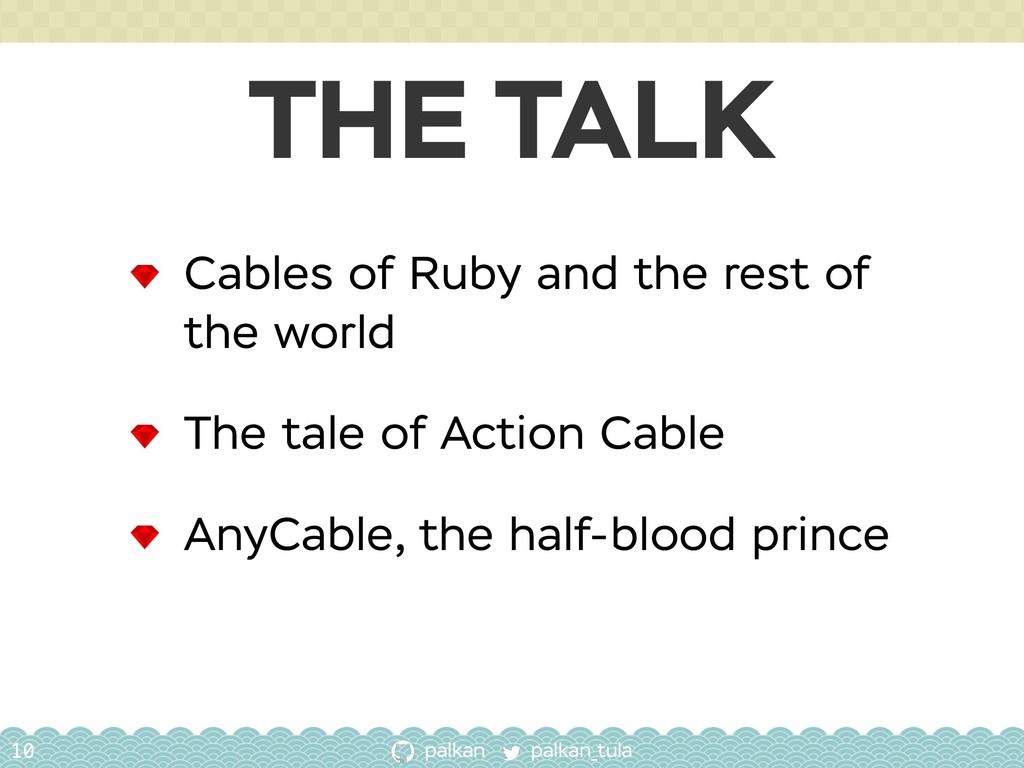 palkan_tula palkan THE TALK 10 Cables of Ruby a...