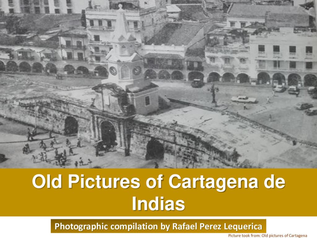Old Pictures of Cartagena de Indias Rafael-Pere...