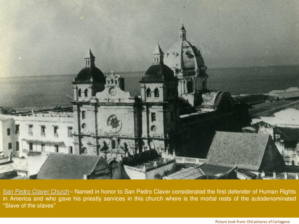 San Pedro Claver Church– Named in honor to San ...