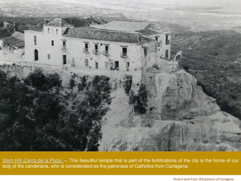 Stern Hill (Cerro de la Popa) –. This beautiful...
