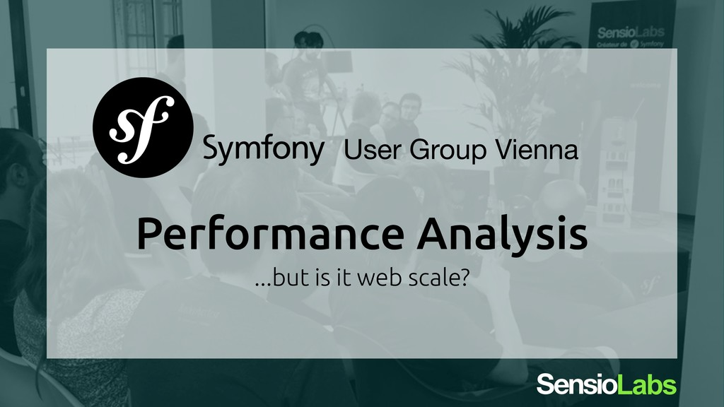User Group Vienna Performance Analysis ...but i...