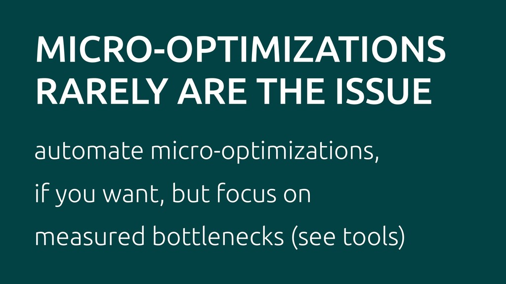 MICRO-OPTIMIZATIONS RARELY ARE THE ISSUE automa...