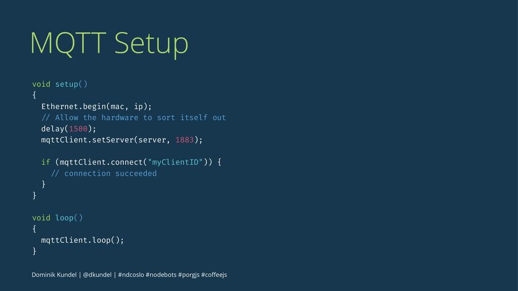 MQTT Setup void setup() { Ethernet.begin(mac, i...