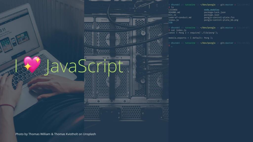 I ! JavaScript Photo by Thomas William & Thomas...