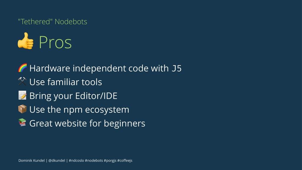 """""""Tethered"""" Nodebots ! Pros ! Hardware independe..."""