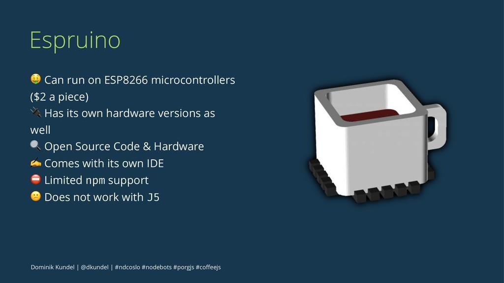 Espruino ! Can run on ESP8266 microcontrollers ...