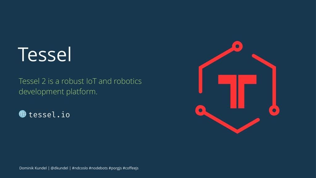 Tessel Tessel 2 is a robust IoT and robotics de...
