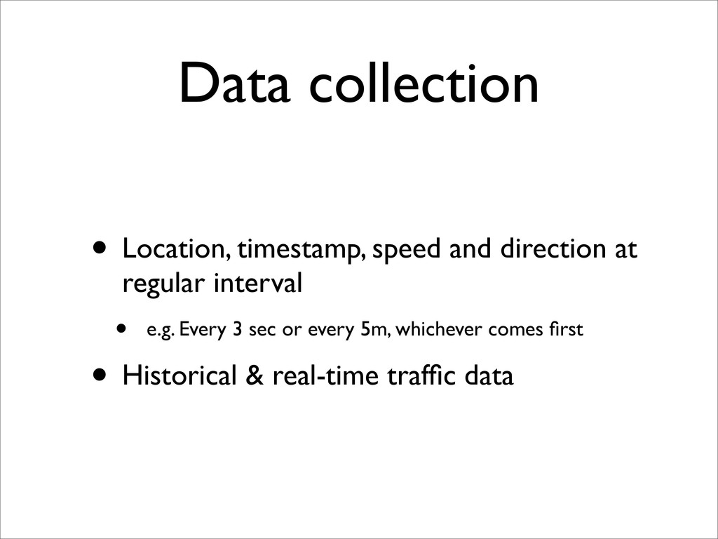 • Location, timestamp, speed and direction at r...