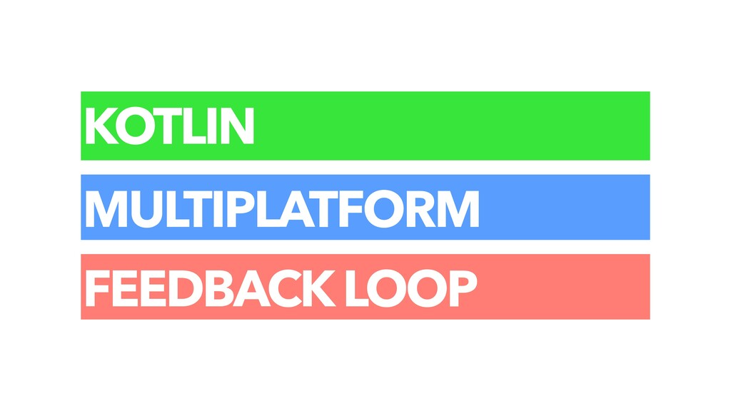 KOTLIN MULTIPLATFORM FEEDBACK LOOP