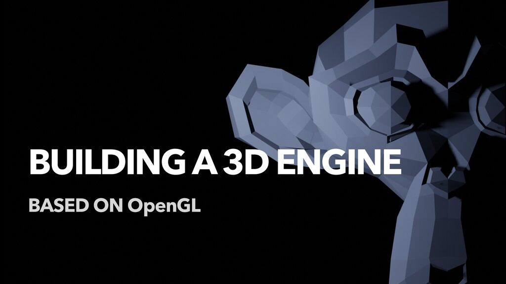 BUILDING A 3D ENGINE BASED ON OpenGL