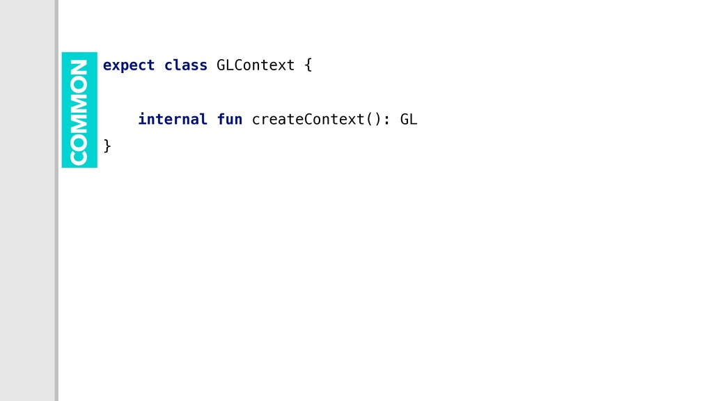 expect class GLContext { internal fun createCon...