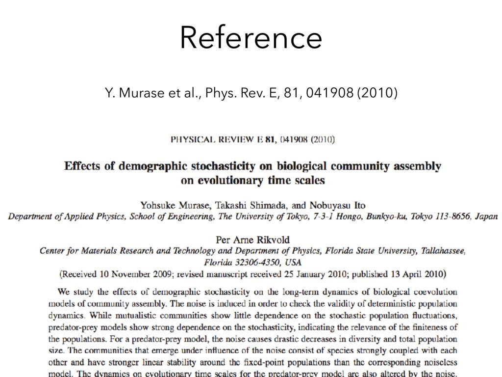 Reference Y. Murase et al., Phys. Rev. E, 81, 0...