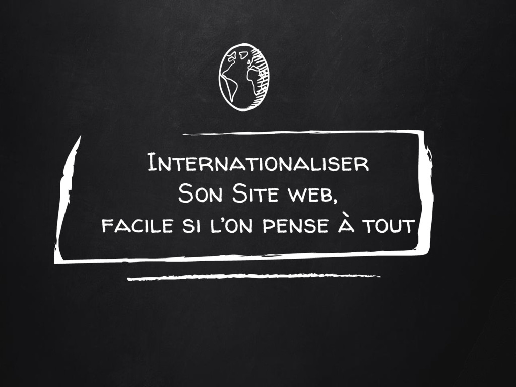 Internationaliser Son Site web, facile si l'on ...