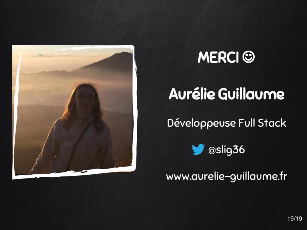MERCI  Aurélie Guillaume Développeuse Full Sta...