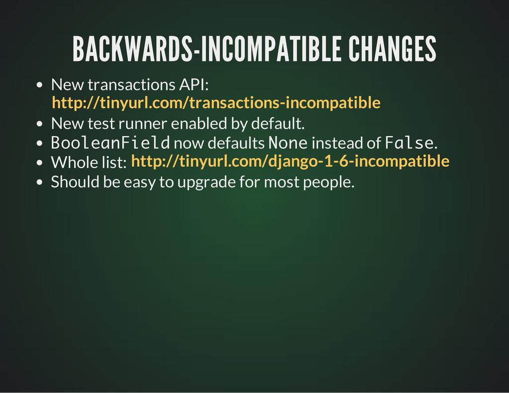 BACKWARDS-INCOMPATIBLE CHANGES BACKWARDS-INCOMP...