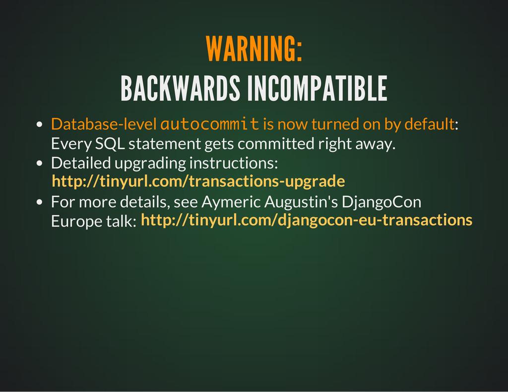 WARNING: WARNING: BACKWARDS INCOMPATIBLE BACKWA...
