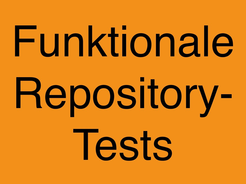 Funktionale Repository- Tests