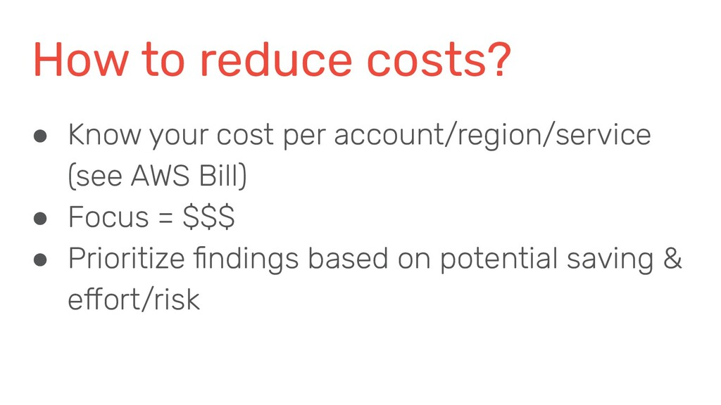 How to reduce costs? ● Know your cost per accou...
