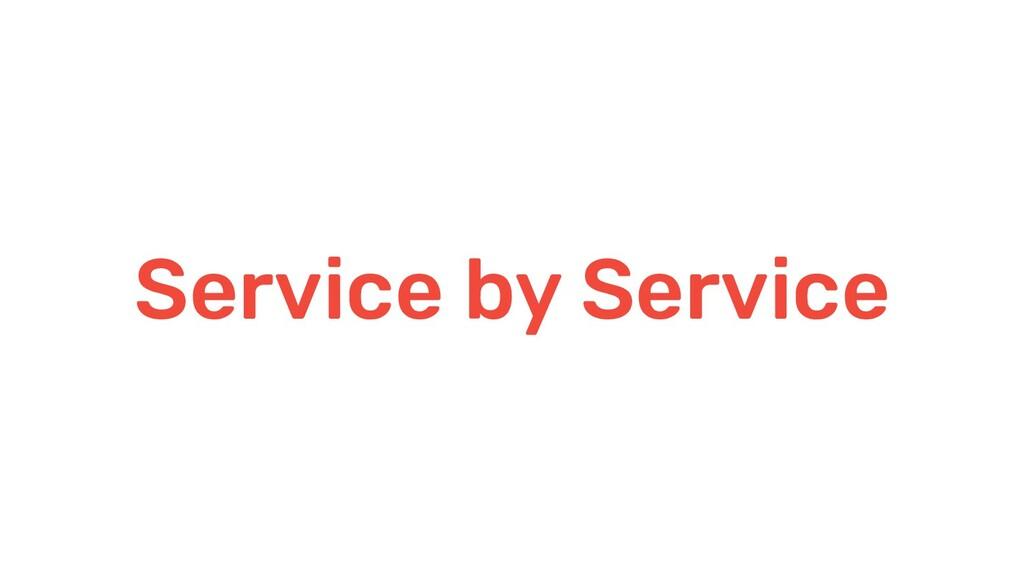 Service by Service