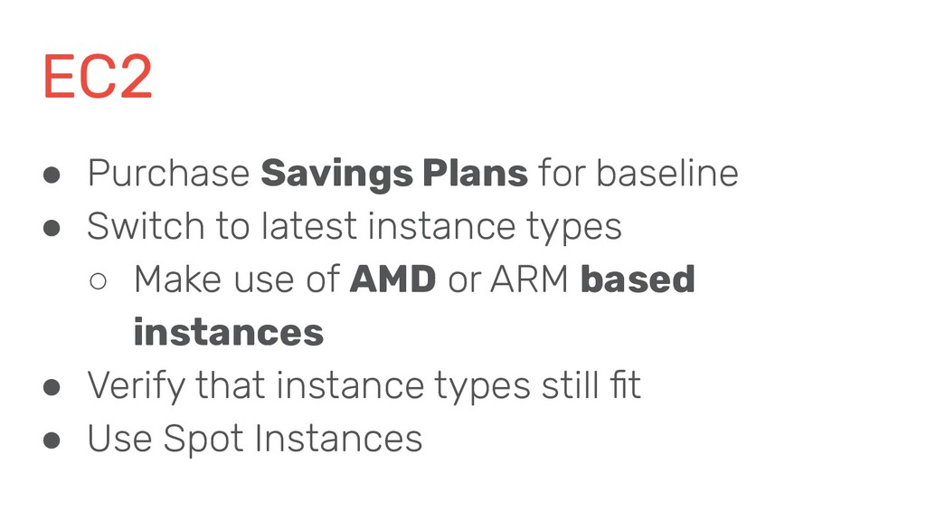 EC2 ● Purchase Savings Plans for baseline ● Swi...