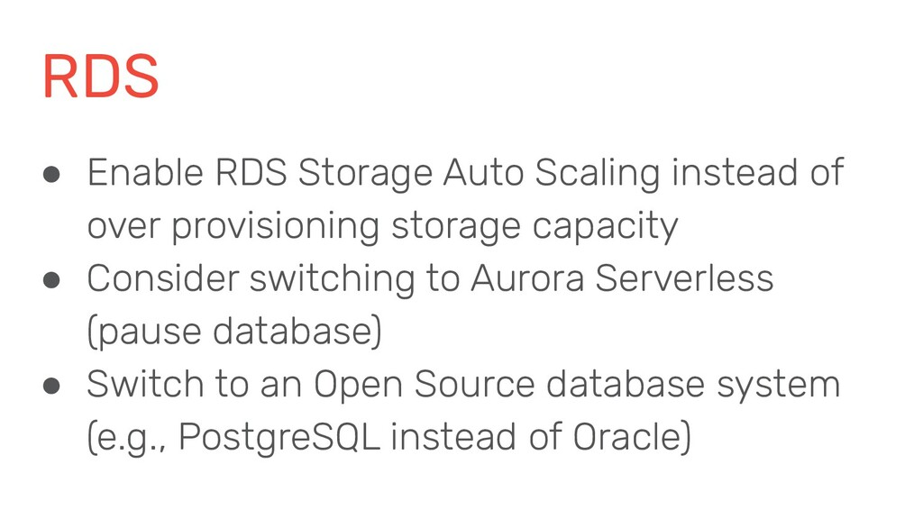 RDS ● Enable RDS Storage Auto Scaling instead o...