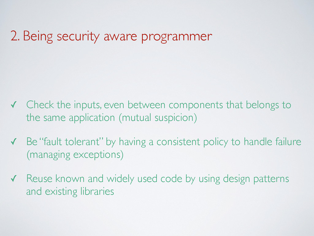 2. Being security aware programmer ✓ Check the ...