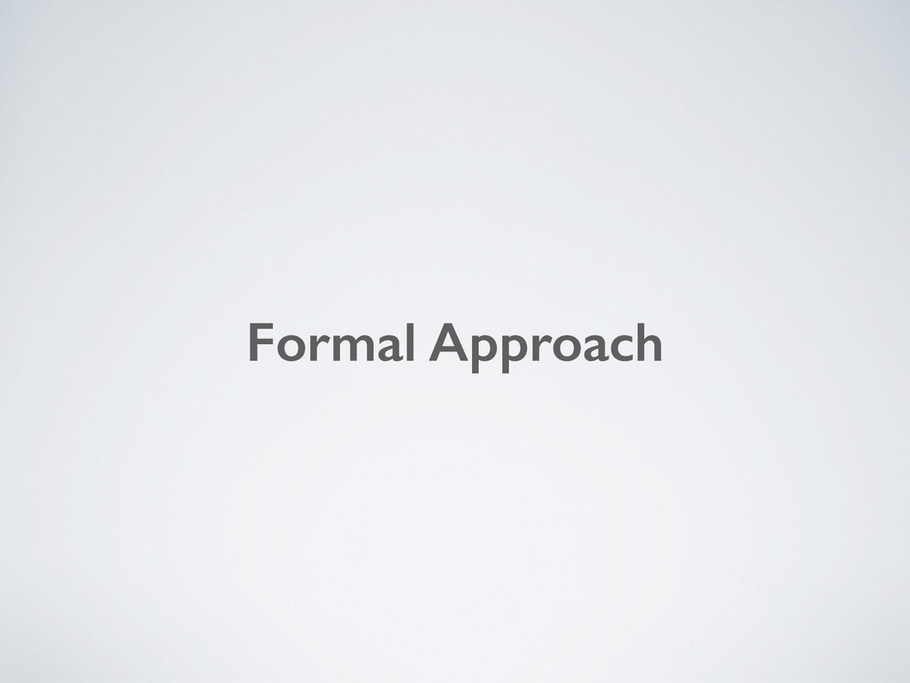 Formal Approach