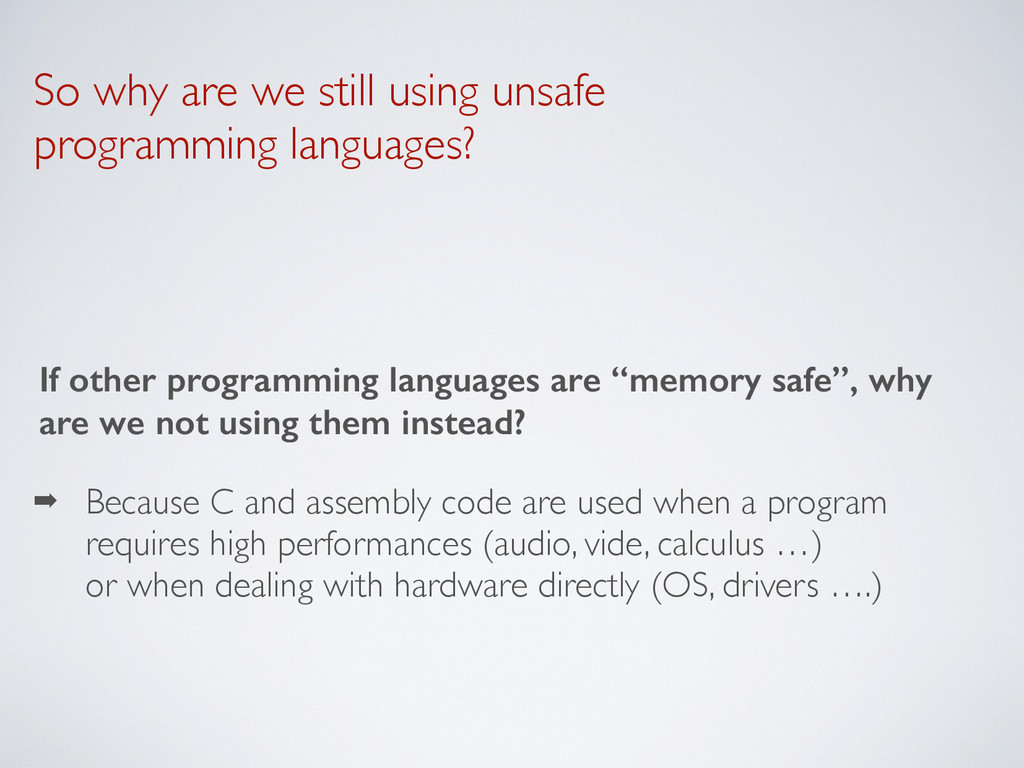 So why are we still using unsafe  programming ...