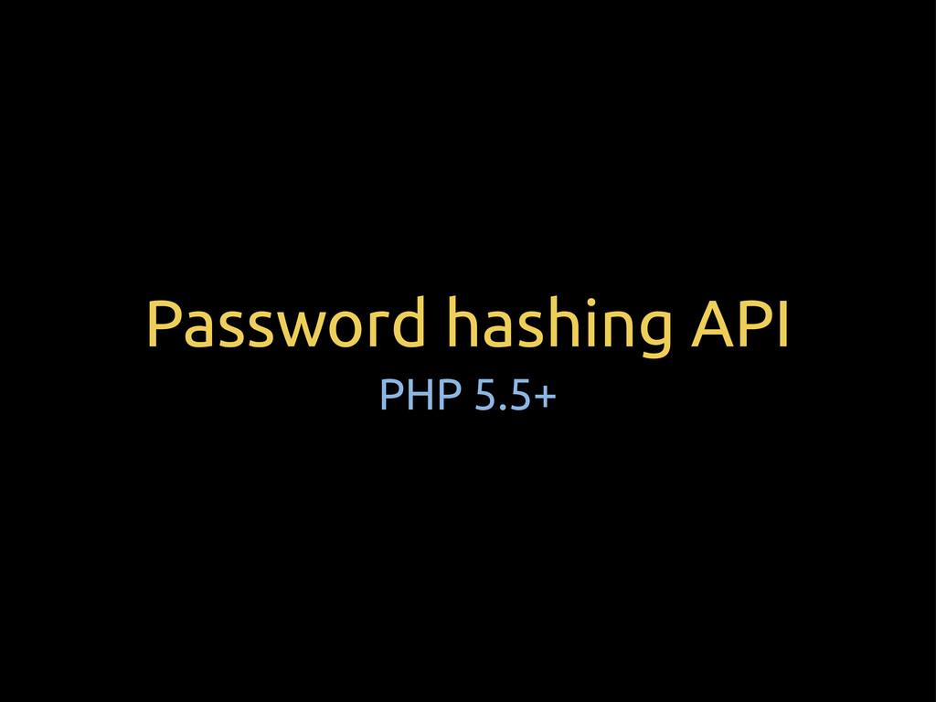 Password hashing API PHP 5.5+