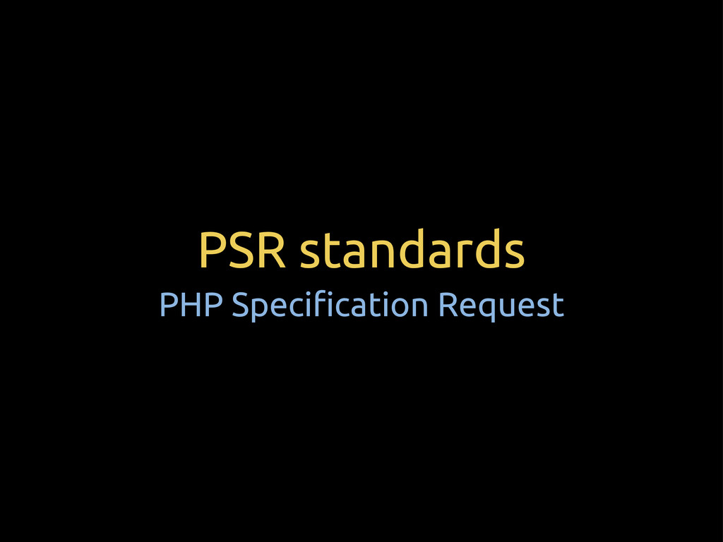 """PSR standards PHP Speci""""cation Request"""
