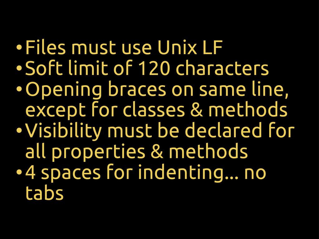 •Files must use Unix LF •Soft limit of 120 char...