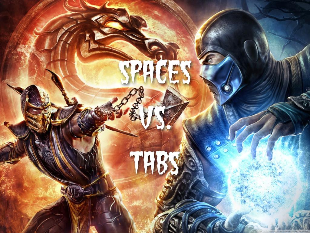 Spaces Tabs VS.