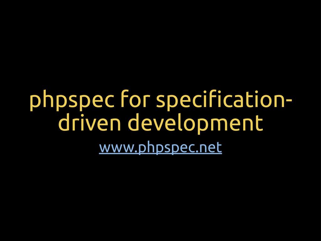 phpspec for speci!cation- driven development ww...
