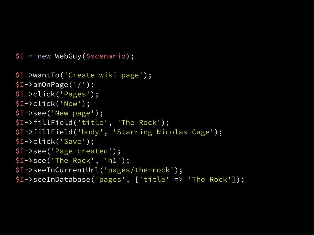 $I = new WebGuy($scenario); $I->wantTo('Create ...