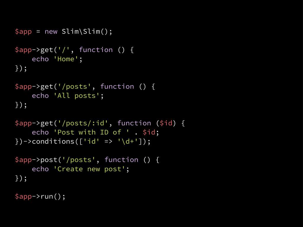 $app = new Slim\Slim(); $app->get('/', function...