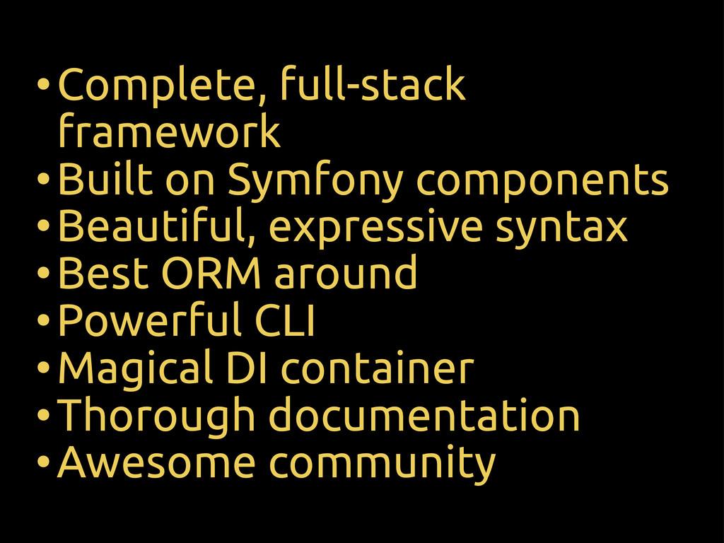 •Complete, full-stack framework •Built on Symfo...