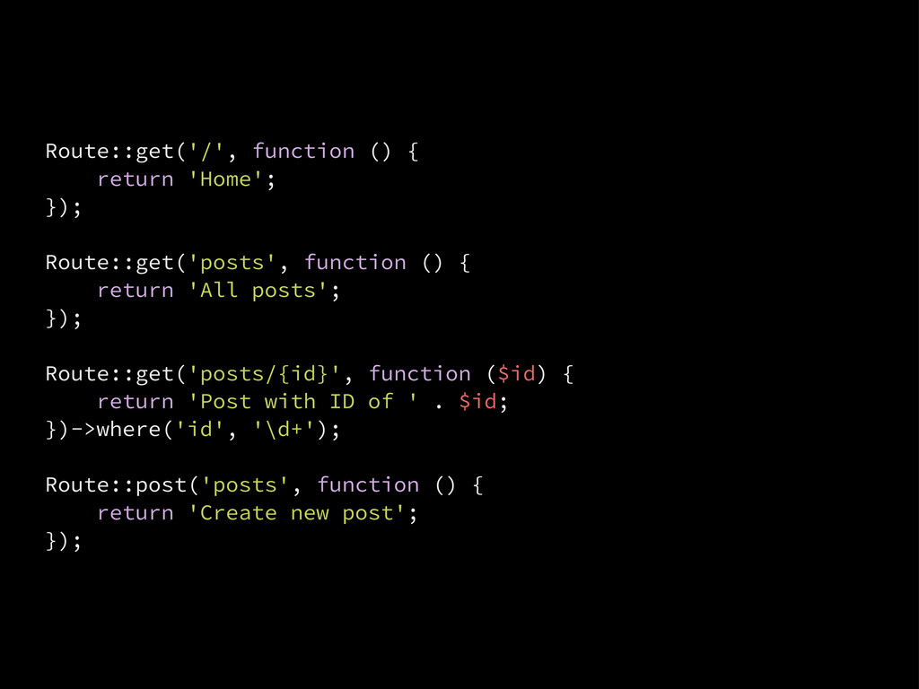 Route::get('/', function () { return 'Home'; })...