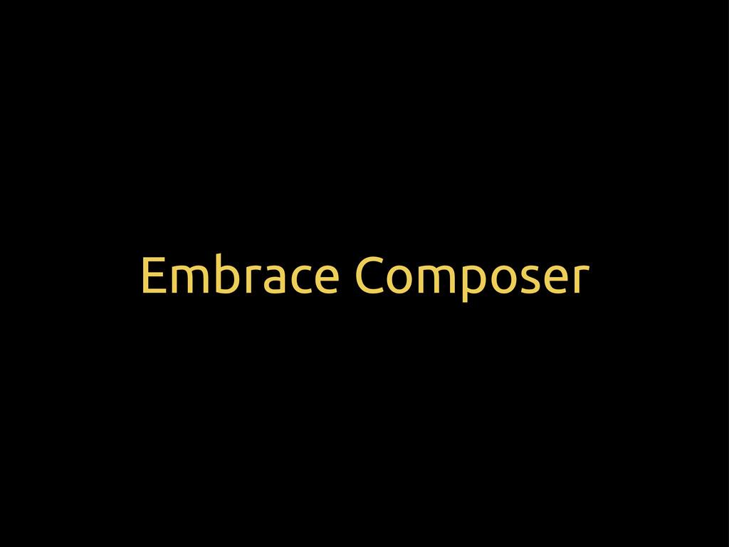 Embrace Composer