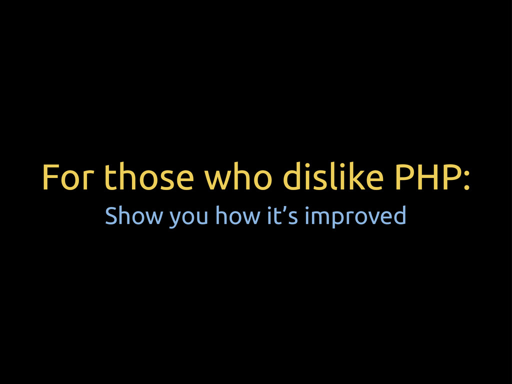 For those who dislike PHP: Show you how it's im...