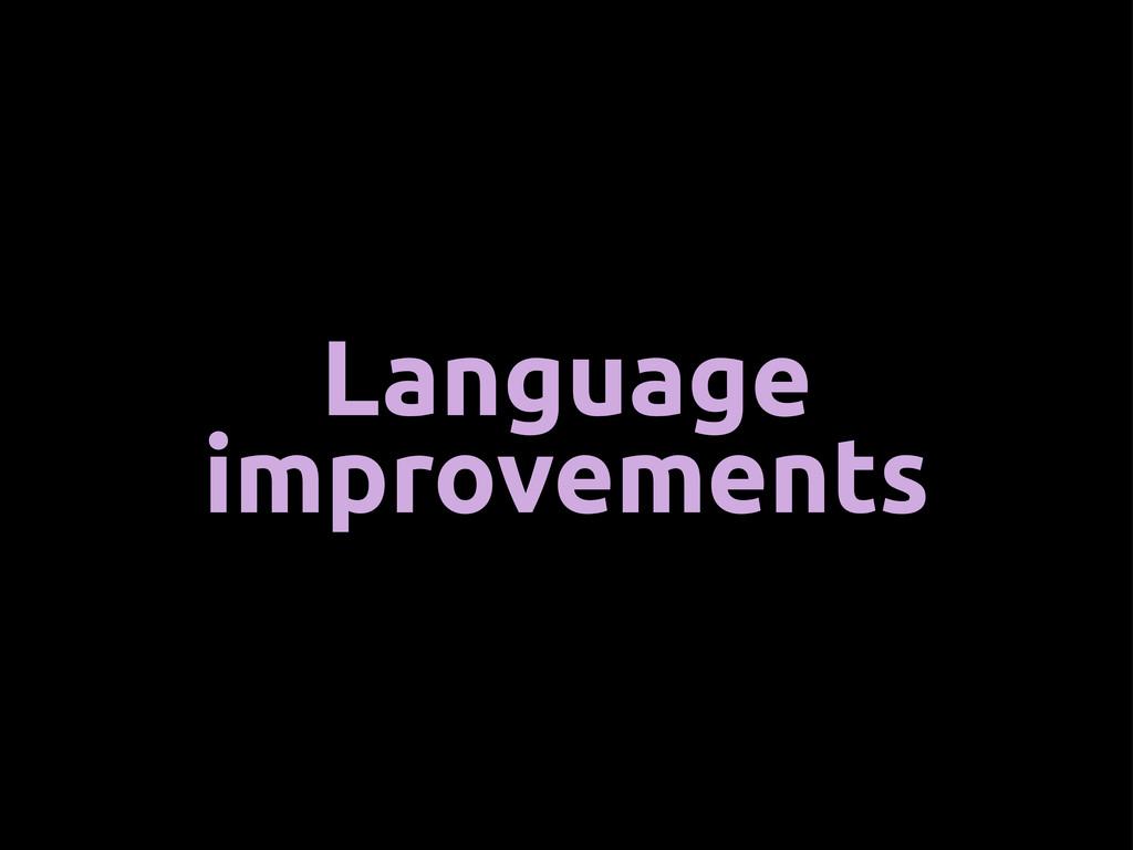 Language improvements