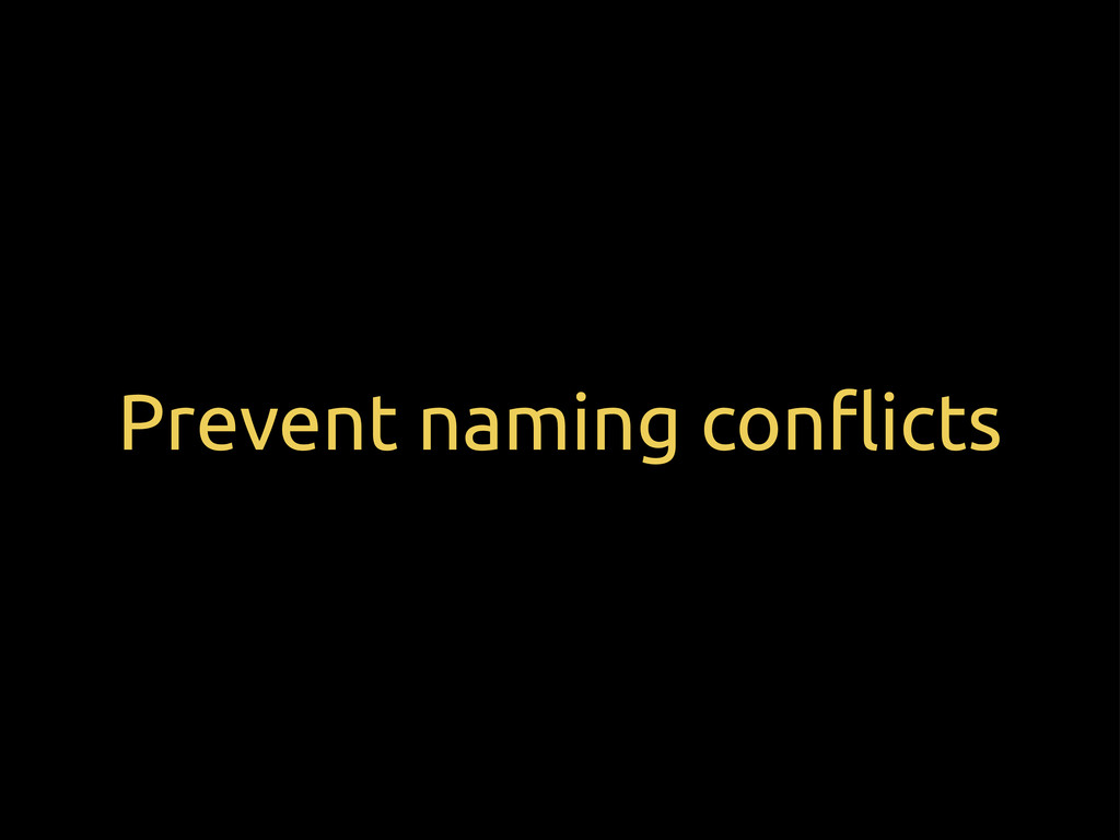 """Prevent naming con""""icts"""