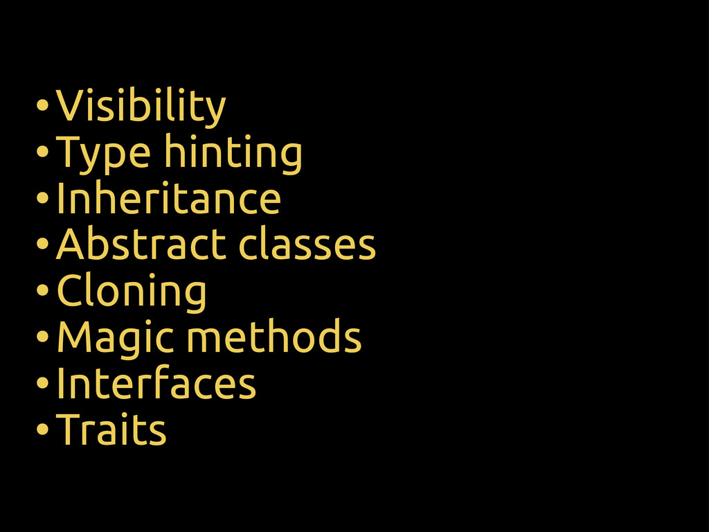 •Visibility •Type hinting •Inheritance •Abstrac...
