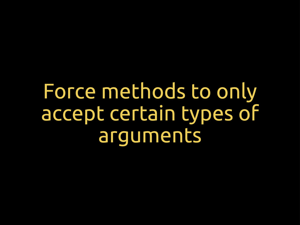 Force methods to only accept certain types of a...