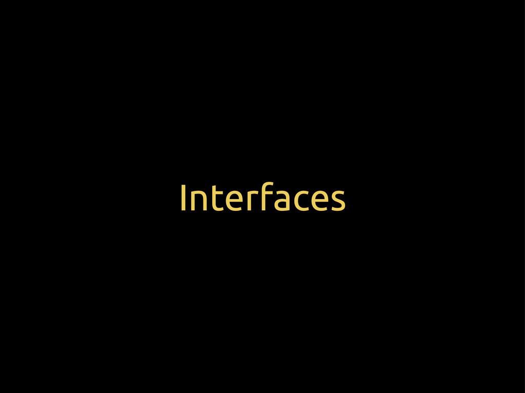 Interfaces