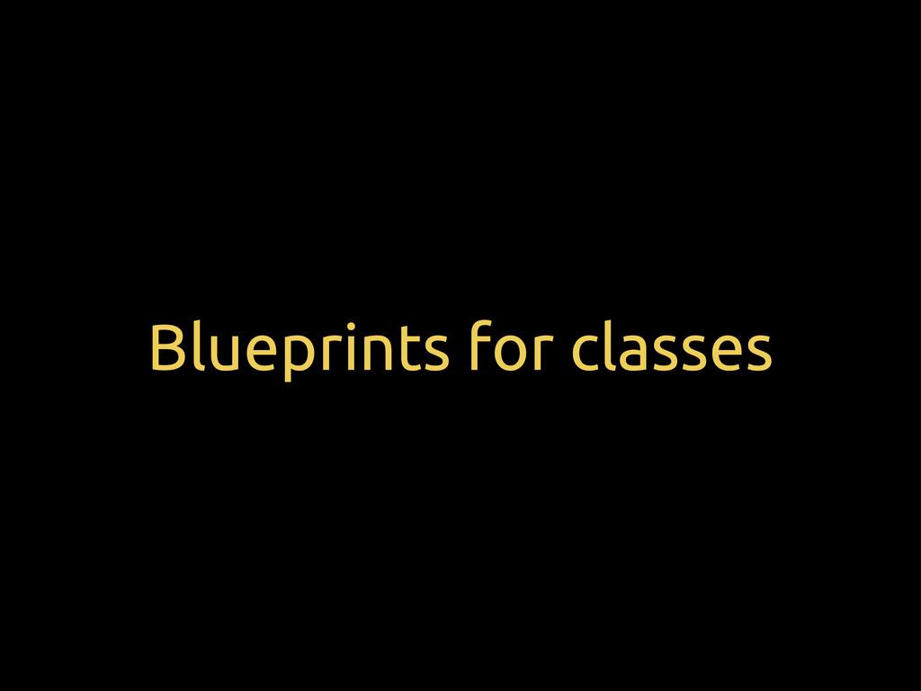 Blueprints for classes
